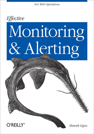 Okładka książki/ebooka Effective Monitoring and Alerting. For Web Operations
