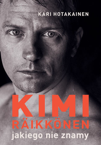 Okładka książki/ebooka Kimi Räikkönen, jakiego nie znamy