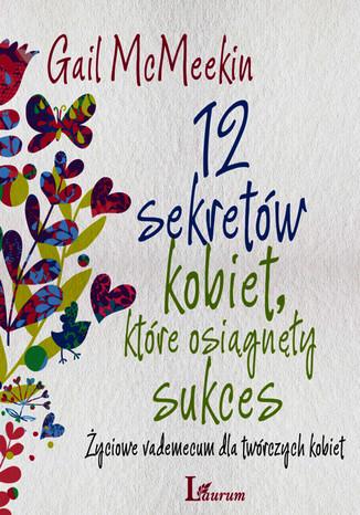 Okładka książki/ebooka 12 sekretów kobiet, które osiągnęły sukces
