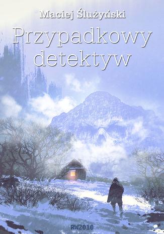 Okładka książki/ebooka Przypadkowy detektyw