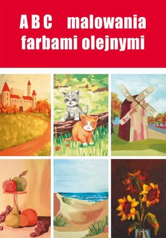 Okładka książki/ebooka ABC malowania farbami olejnymi