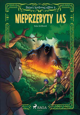 Okładka książki/ebooka Dzieci królowej elfów 2 - Nieprzebyty las