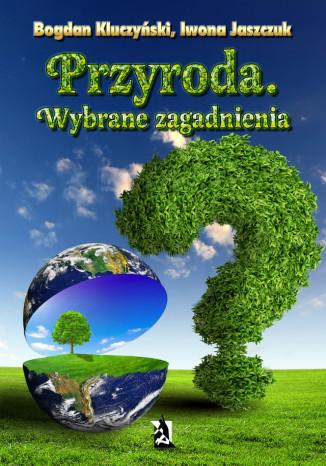 Okładka książki/ebooka Przyroda. Wybrane zagadnienia