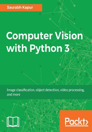 Okładka książki/ebooka Computer Vision with Python 3
