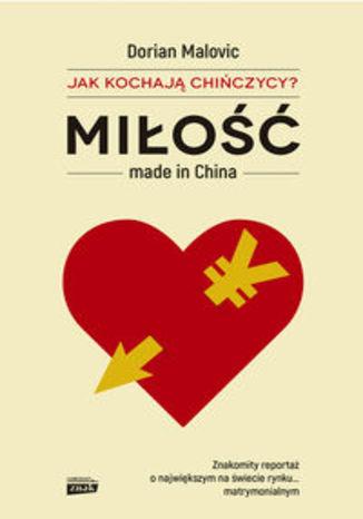 Okładka książki/ebooka Miłość made in China. Jak kochaja Chińczycy?