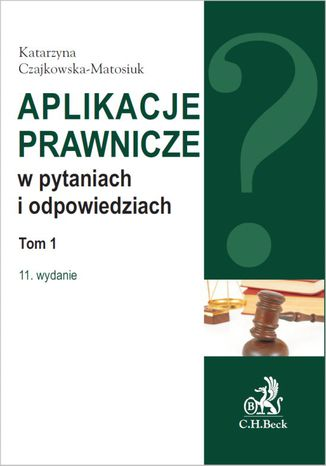 Okładka książki/ebooka Aplikacje prawnicze w pytaniach i odpowiedziach. Tom 1. Wydanie 11