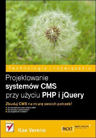 Okładka książki/ebooka Projektowanie systemów CMS przy użyciu PHP i jQuery
