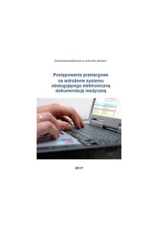 Okładka książki/ebooka Postępowanie przetargowe na wdrożenie systemu obsługującego elektroniczną dokumentację medyczną