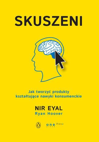 Okładka książki/ebooka Skuszeni. Jak tworzyć produkty kształtujące nawyki konsumenckie