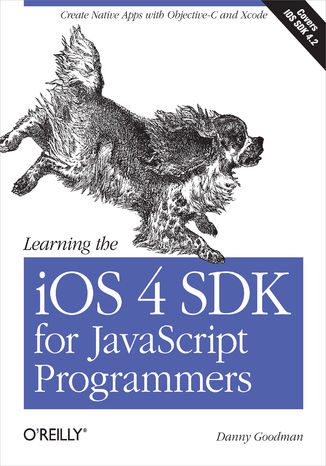 Okładka książki/ebooka Learning the iOS 4 SDK for JavaScript Programmers. Create Native Apps with Objective-C and Xcode