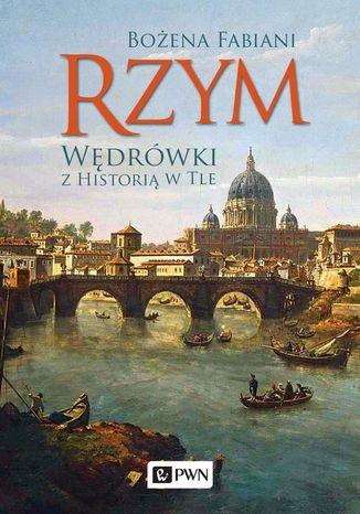 Okładka książki/ebooka Rzym. Wędrówki z historią w tle