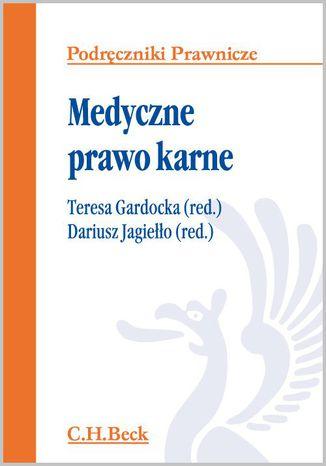 Okładka książki/ebooka Medyczne prawo karne