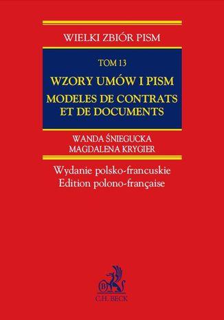 Okładka książki/ebooka Wzory umów i pism Modeles de contrats et de documents. Wydanie polsko-francuskie. Tom 13