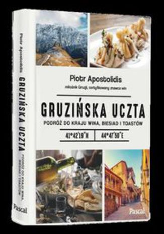 Okładka książki/ebooka Gruzińska uczta.. Podróż do kraju wina, biesiad i toastów
