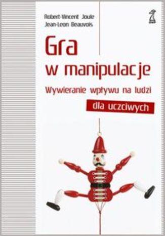 Okładka książki/ebooka Gra w manipulacje