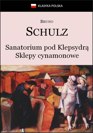 Okładka książki/ebooka Sanatorium Pod Klepsydrą. Sklepy cynamonowe
