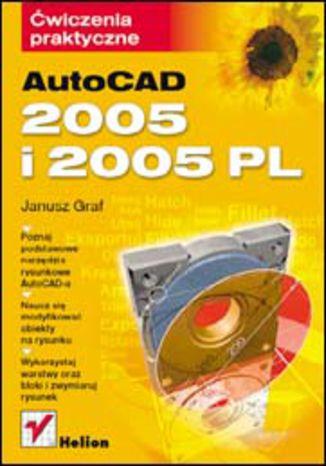 Okładka książki/ebooka AutoCAD 2005 i 2005 PL. Ćwiczenia praktyczne
