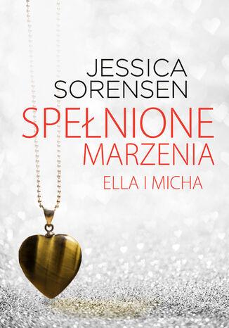 Okładka książki/ebooka Spełnione marzenia. Ella i Micha