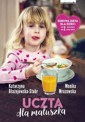 Okładka książki/ebooka Uczta dla maluszka
