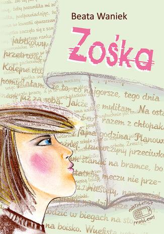 Okładka książki/ebooka Nastoletnie problemy. Zośka