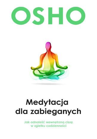 Okładka książki/ebooka Medytacja dla zabieganych