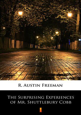 Okładka książki/ebooka The Surprising Experiences of Mr. Shuttlebury Cobb