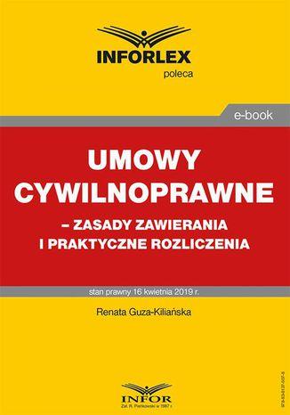 Okładka książki/ebooka Umowy cywilnoprawne  zasady zawierania i praktyczne rozliczenia