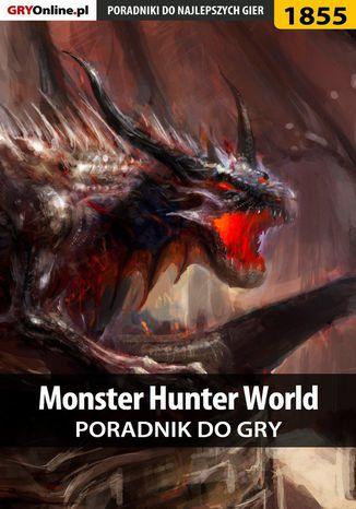Okładka książki/ebooka Monster Hunter World - poradnik do gry