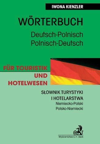 Okładka książki/ebooka Słownik turystyki i hotelarstwa Niemiecko-Polski Polsko-Niemiecki