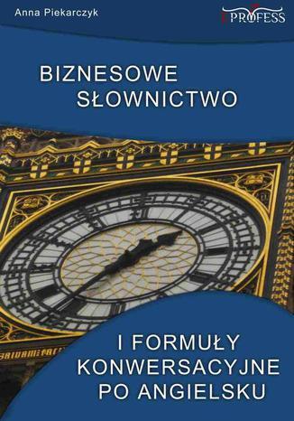 Okładka książki/ebooka Biznesowe słownictwo i formuły konwersacyjne po angielsku