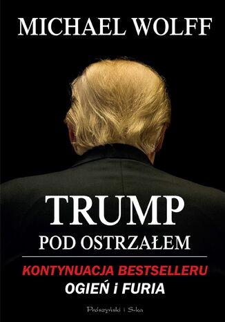 Okładka książki/ebooka Trump pod ostrzałem