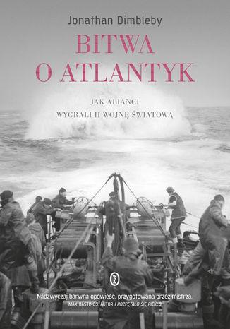 Okładka książki/ebooka Bitwa o Atlantyk. Jak alianci wygrali II wojnę światową