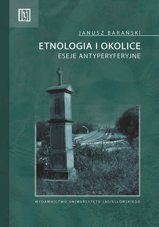 Okładka książki/ebooka Etnologia i okolice. Eseje antyperyferyjne