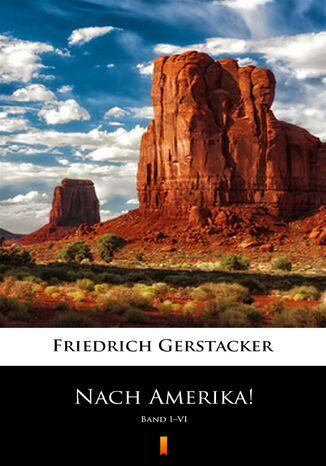 Okładka książki/ebooka Nach Amerika!. Band IVI