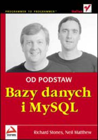 Okładka książki Bazy danych i MySQL. Od podstaw