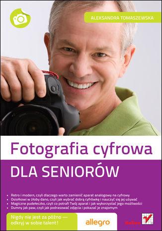 Okładka książki/ebooka Fotografia cyfrowa. Dla seniorów