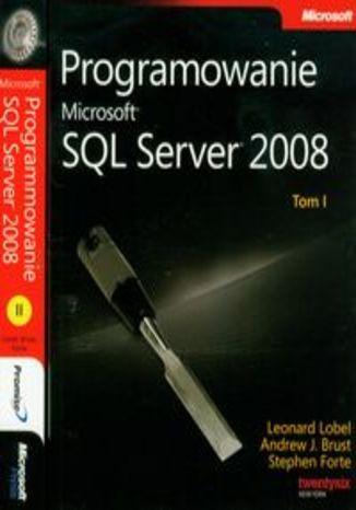 Okładka książki/ebooka Programowanie Microsoft SQL Server 2008 t.1/2 z płytą CD