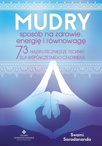 Okładka książki/ebooka Mudry - sposób na zdrowie, energię i równowagę. 73 najskuteczniejsze techniki dla współczesnego człowieka