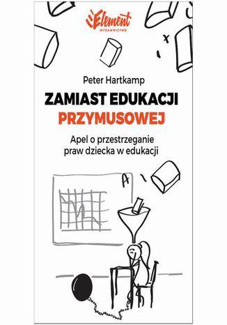 Okładka książki/ebooka Zamiast edukacji przymusowej