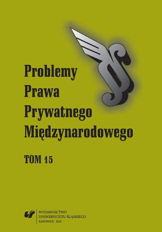 Okładka książki/ebooka Problemy Prawa Prywatnego Międzynarodowego. T. 15