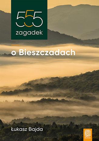 Okładka książki/ebooka 555 zagadek o Bieszczadach