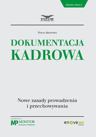 Okładka książki/ebooka Dokumentacja kadrowa. Nowe zasady prowadzenia i przechowywania