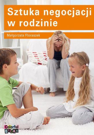 Okładka książki/ebooka Sztuka negocjacji w rodzinie