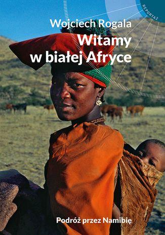 Okładka książki/ebooka Witamy w białej Afryce