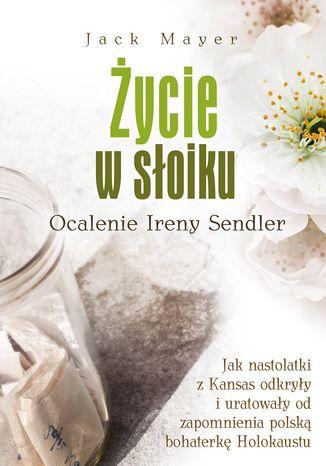Okładka książki/ebooka Życie w słoiku.  Ocalenie Ireny Sendler