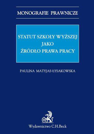 Okładka książki/ebooka Statut szkoły wyższej jako źródło prawa pracy