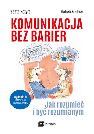 Okładka książki/ebooka Komunikacja bez barier (Wydanie II rozszerzone i zaktualizowane)
