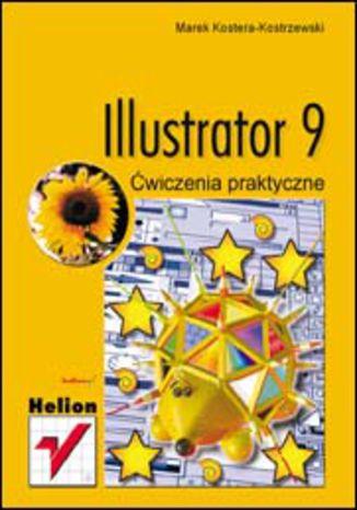 Okładka książki/ebooka Illustrator 9. Ćwiczenia praktyczne