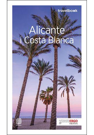 Okładka książki Alicante i Costa Blanca. Travelbook. Wydanie 2