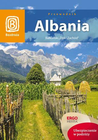 Okładka książki/ebooka Albania. Bałkański 'Dziki Zachód'. Wydanie 1